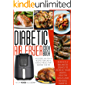 Diabetic Air Fryer Cookbook: Delicious Air-Fryer Recipes for Easy and Quick Meals that Anyone Can Make. Perfectly…
