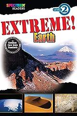 Extreme! Earth Reader, Grades K - 1: Level 2 (Spectrum® Readers) Kindle Edition