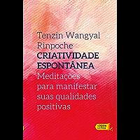 Criatividade espontânea: Meditações para manifestar suas qualidades positivas