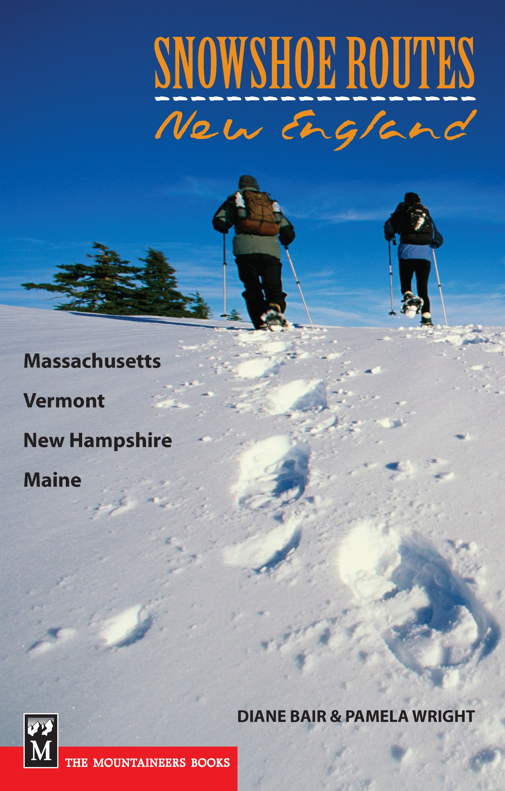 Read Online Snowshoe Routes: New England - Massachusetts, Vermont, New Hampshire, Maine PDF