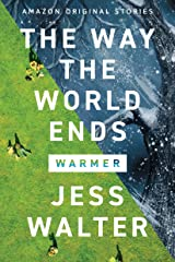 The Way the World Ends (Warmer collection) Kindle Edition