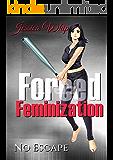 Forced Feminization: No Escape