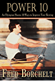 Power 10: An Olympian Shares 10 Ways to Improve Your Rowing (English Edition)