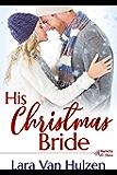 His Christmas Bride (The Marietta St Claire's  Book 3)