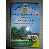 The History of Northamptonshire County Cricket Club (County Cricket History)