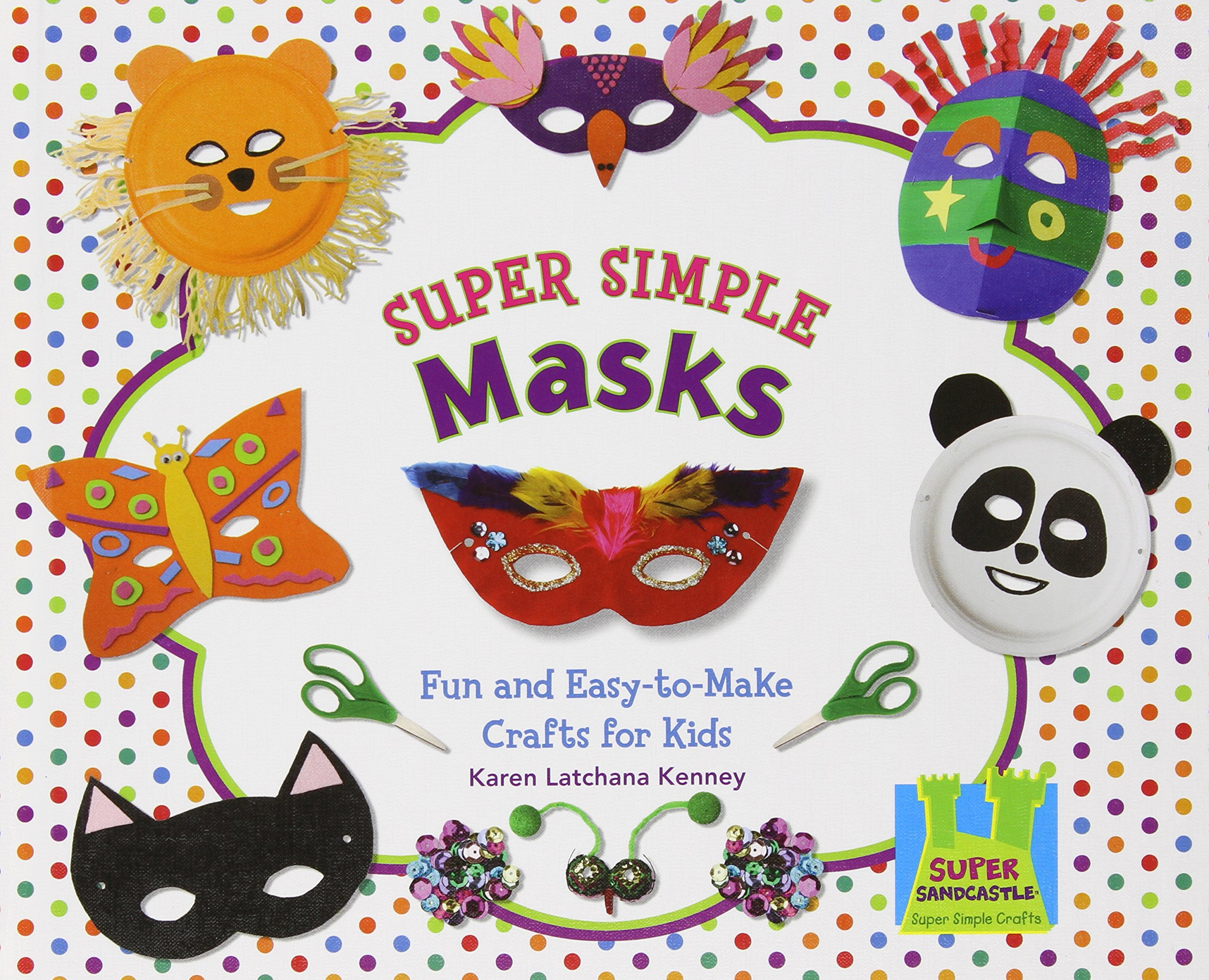 Super Simple Masks Fun And Easy To Make Crafts For Kids Super