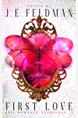 First Love: A Dragon Soul Press Anthology (Epic Romance Anthology Book 1) Kindle Edition