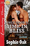 Once Upon a Time in Bliss [Nights in Bliss, Colorado 8 (Prequel)] (Siren Publishing Everlasting Classic)