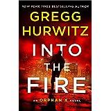 Into the Fire: An Orphan X Novel (Orphan X, 5)
