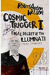 Cosmic Trigger I: Final Secret of the Illuminati Kindle Edition