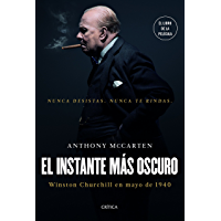 El instante más oscuro: Winston Churchill en mayo de 1940 (Spanish Edition)