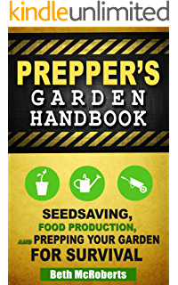 Preppers Garden Handbook Seedsaving Food Production And Prepping Your For Survival