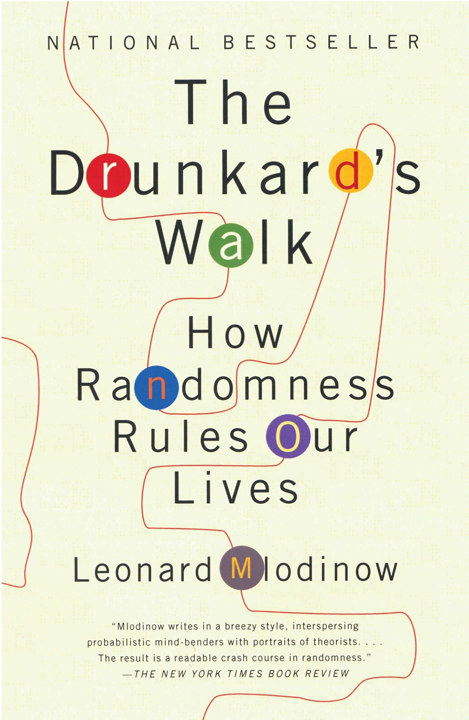 The Drunkards Walk How Randomness Rules Our Lives Leonard