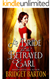 A Bride for the Betrayed Earl: A Historical Regency Romance Book