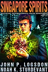 Singapore Spirits (Southeast Asia Paranormal Police Department Book 5) Kindle Edition
