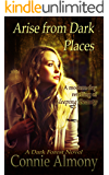 Arise from Dark Places: An inspirational retelling of Sleeping Beauty (Dark Forest Book 2)
