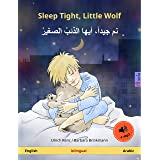 ‫نم جيدا أيها الذئب الصغير - Sleep Tight, Little Wolf (Arabic - English): Bilingual children's picture book, with audio (Sefa