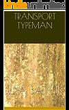 TRANSPORT TYPEMAN