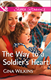 The Way To A Soldier's Heart (Mills & Boon Superromance) (Soldiers and Single Moms, Book 2)