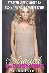 Strayed Wife Claimed By Risky Driver In A Motel Room (Strayed Seductions Series) Kindle Edition