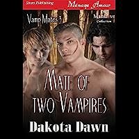 Mate of Two Vampires [Vamp Mates 3] (Siren Publishing Menage Amour ManLove) (English Edition)
