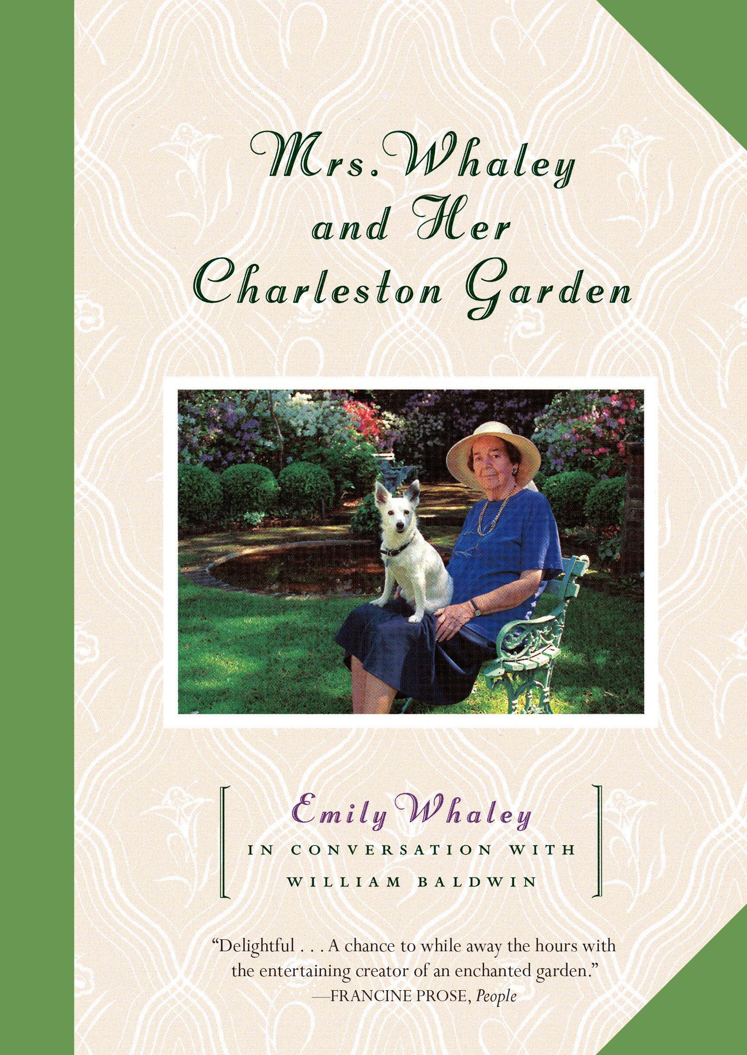 Mrs. Whaley and Her Charleston Garden Paperback – November 28, 2017 Emily Whaley Algonquin Books 1616208457 Essays & Narratives
