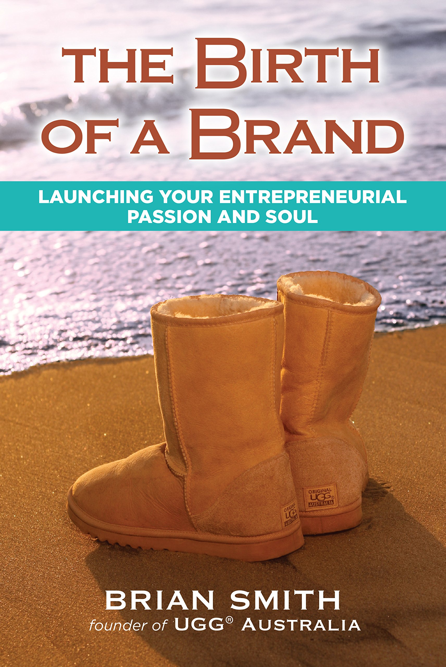c09a2efbd95 The Birth of a Brand: Brian Smith: 9781582705354: Amazon.com: Books