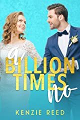 A Billion Times No: An Enemies To Lovers Romance (Fake It Till You Make It Book 1) Kindle Edition