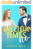 A Billion Times No: An Enemies To Lovers Romance (Fake It Till You Make It Book 1)