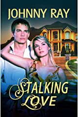 STALKING LOVE, AN INTERNATIONAL ROMANTIC THRILLER (the contemporary romance series Book 1) Kindle Edition
