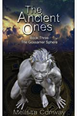 The Ancient Ones: Book Three of The Gossamer Sphere Kindle Edition