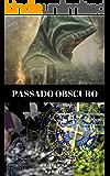 PASSADO OBSCURO