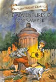 The Adventures of Tom Sawyer : Illustrated Classics (Om Illustrated Classics)