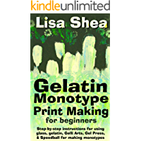 Gelatin Monotype Print Making For Beginners - Step-by-step instructions for using glass, gelatin, Gelli Arts, Gel Press…