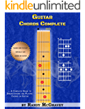Guitar Chords Complete: A Complete Guide to Understanding and Playing Chords on Guitar