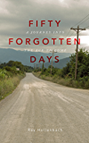 50 Forgotten Days - A Journey Into The Age To Come