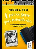 E poi ci sono quei momenti che: Le Polaroid di un padre quasi perfetto (I lazzi)