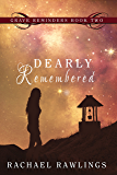 Dearly Remembered: Grave Reminders Book 2