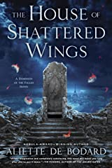 The House of Shattered Wings Kindle Edition