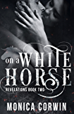 On a White Horse: an Apocalyptic Paranormal Romance (Revelations Book 2)