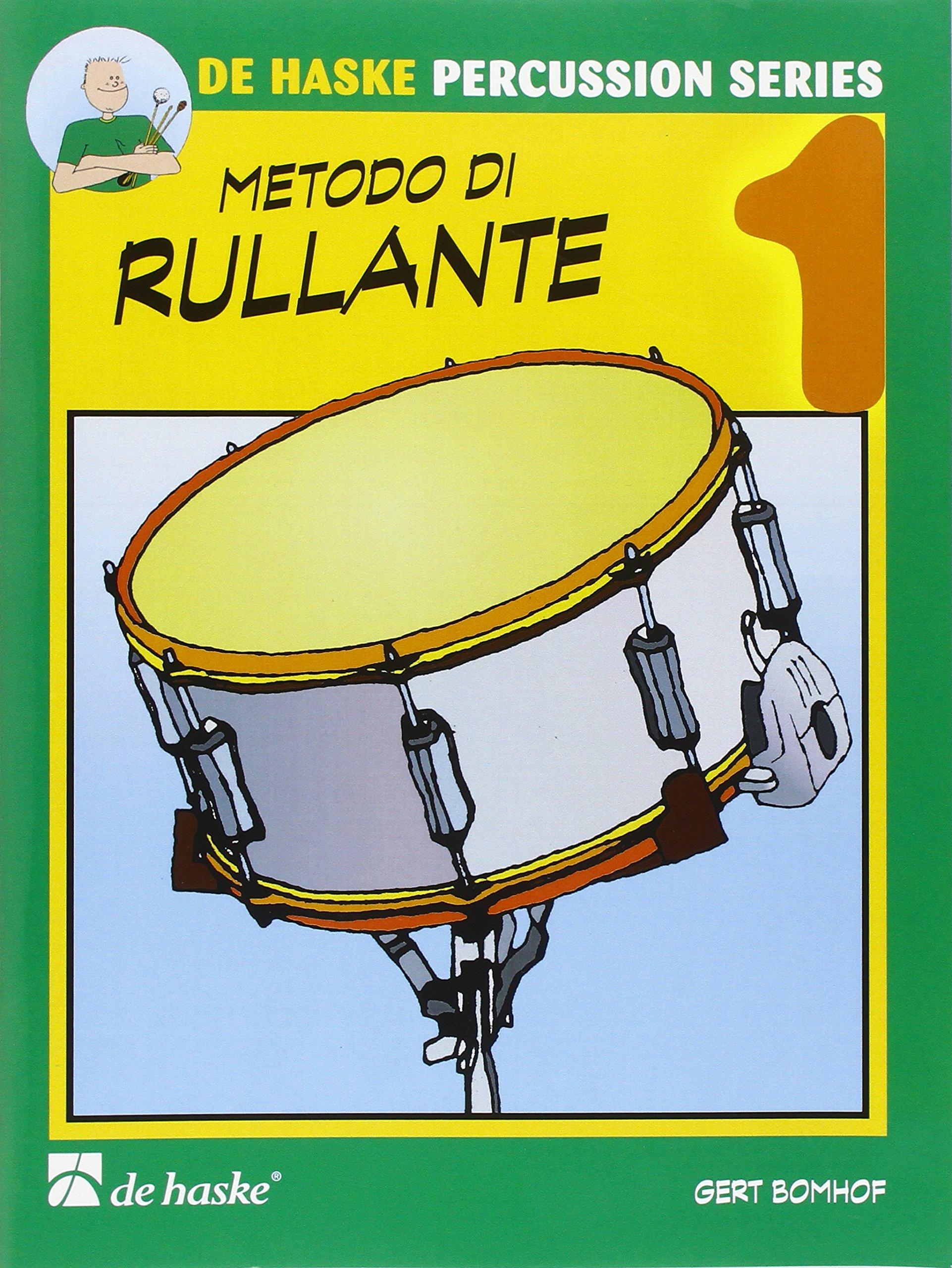 Metodo di Rullante Vol. 1 Copertina flessibile – 1 gen 2010 Gert Bomhof De Haske Publications 9043134457 Musique