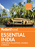 Fodor's Essential India: with Delhi, Rajasthan, Mumbai & Kerala (Full-color Travel Guide Book 3)