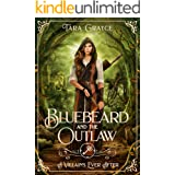 Bluebeard and the Outlaw: A Retelling of Bluebeard/Robin Hood (A Villain's Ever After)