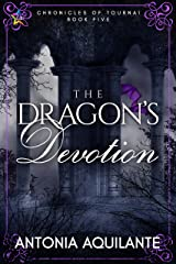 The Dragon's Devotion (Chronicles of Tournai Book 5) Kindle Edition