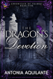 The Dragon's Devotion (Chronicles of Tournai Book 5)