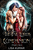 The Fae Lord's Companion: Part Two (The New Earth Chronicles Book 1)