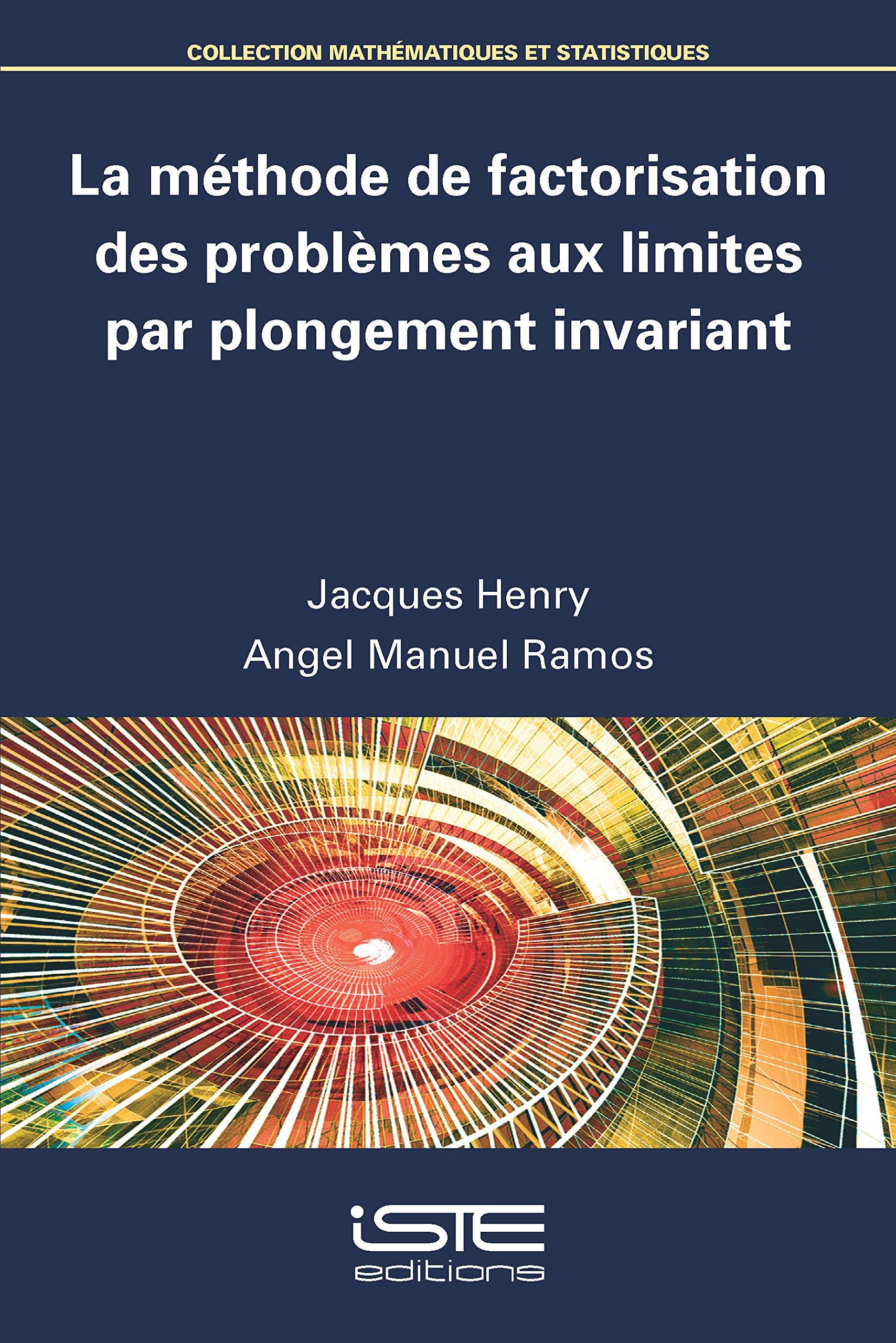Amazon.fr - La méthode de factorisation des problèmes aux limites par  plongement invariant - Jacques Henry bde91b87bc8