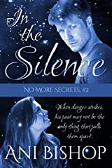 In The Silence (No More Secrets Book 2) Kindle Edition
