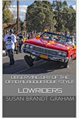 Observing Day of the Dead Albuquerque Style: Lowriders (As Seen in New Mexico... Book 2) Kindle Edition