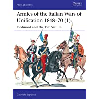 Armies of the Italian Wars of Unification 1848–70 (1): Piedmont and the Two Sicilies: 512